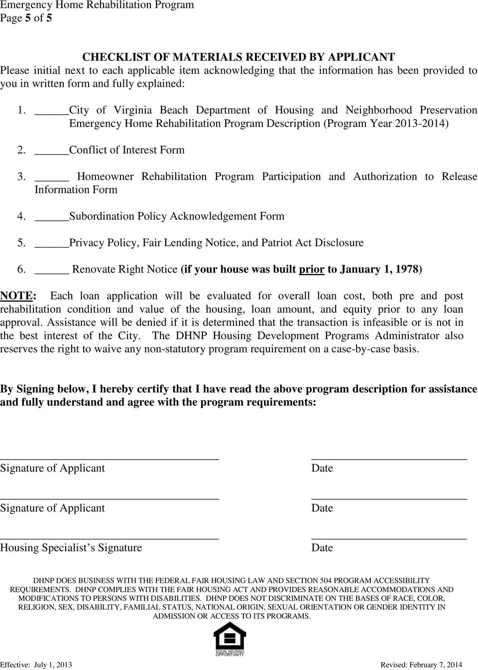 Homeowner Rehabilitation Program Participation and Authorization to Release Information Form 4. Subordination Policy Acknowledgement Form 5.