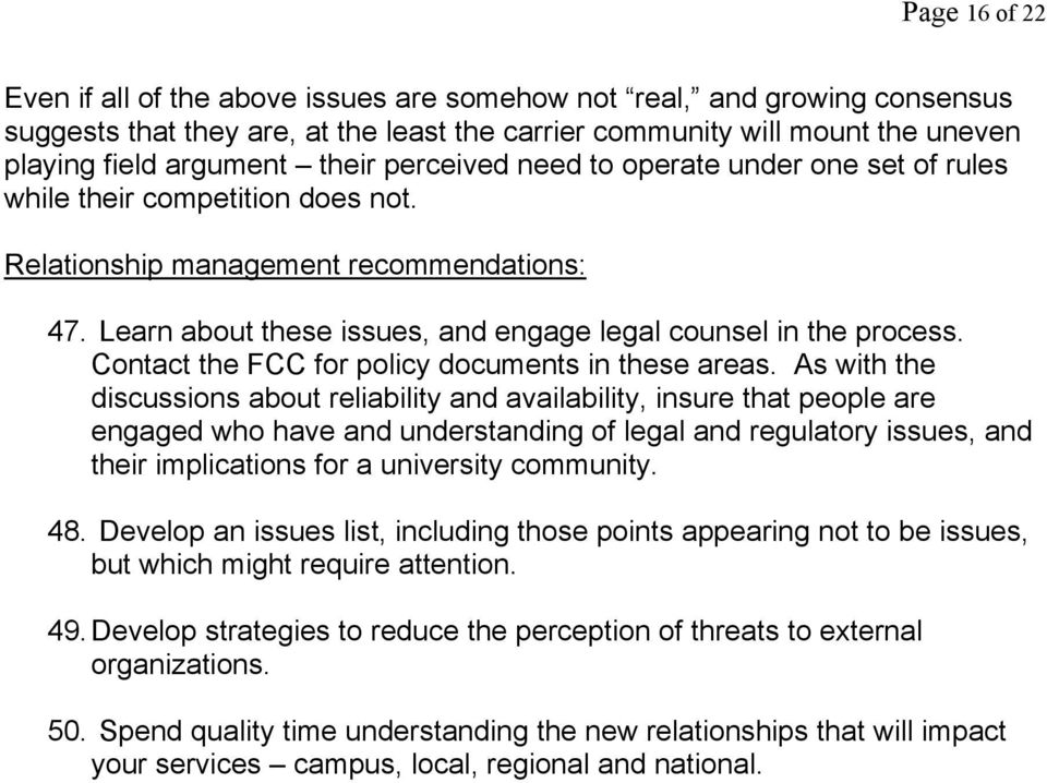 Contact the FCC for policy documents in these areas.