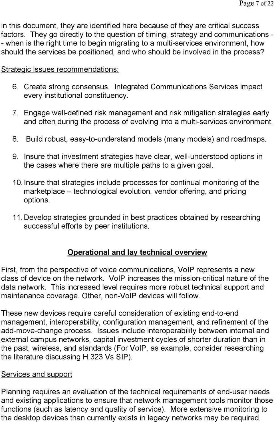 should be involved in the process? Strategic issues recommendations: 6. Create strong consensus. Integrated Communications Services impact every institutional constituency. 7.