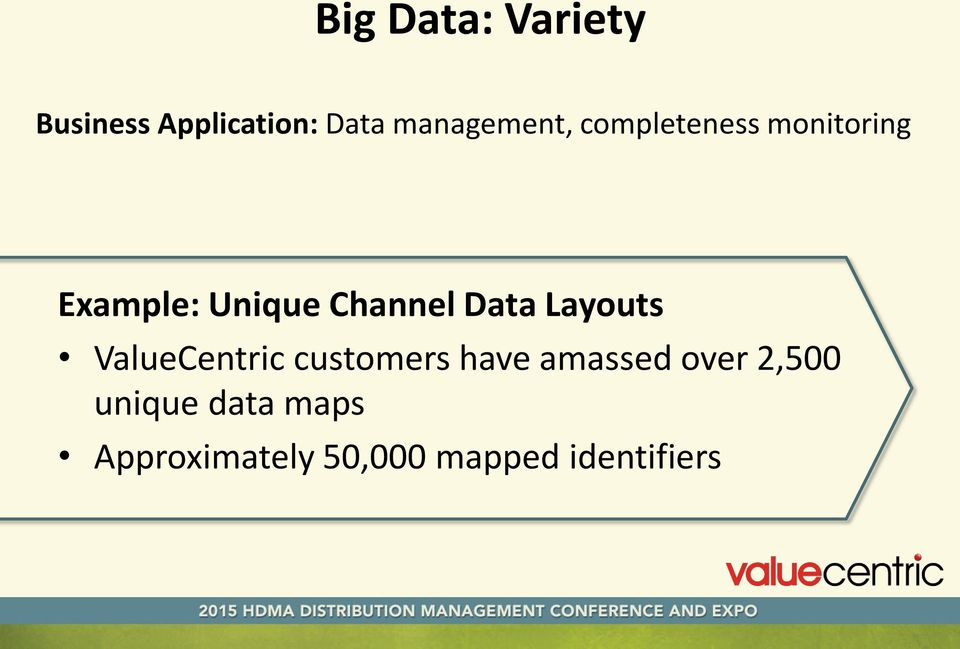Channel Data Layouts ValueCentric customers have