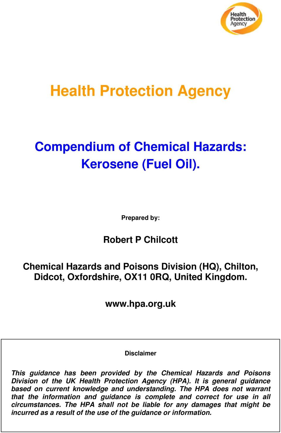 uk Disclaimer This guidance has been provided by the Chemical Hazards and Poisons Division of the UK Health Protection Agency (HPA).