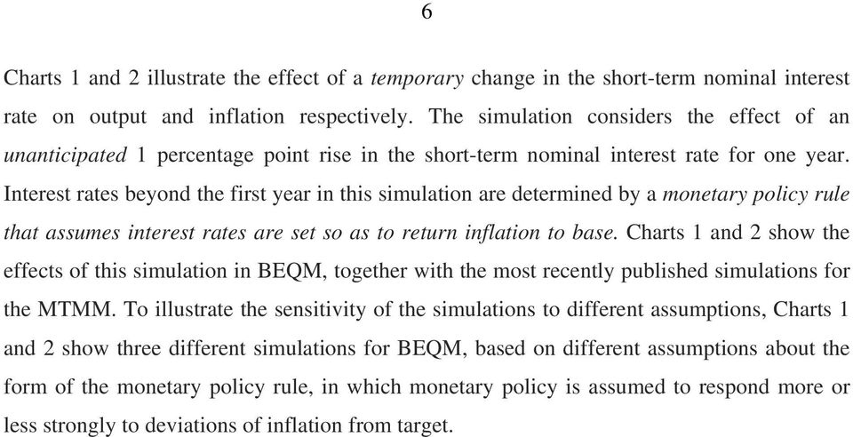 Interest rates beyond the first year in this simulation are determined by a monetary policy rule that assumes interest rates are set so as to return inflation to base.