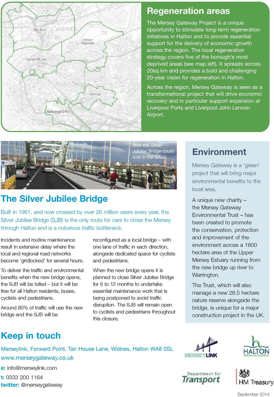 It spreads across 20sq km and provides a bold and challenging 20-year vision for regeneration in Halton.