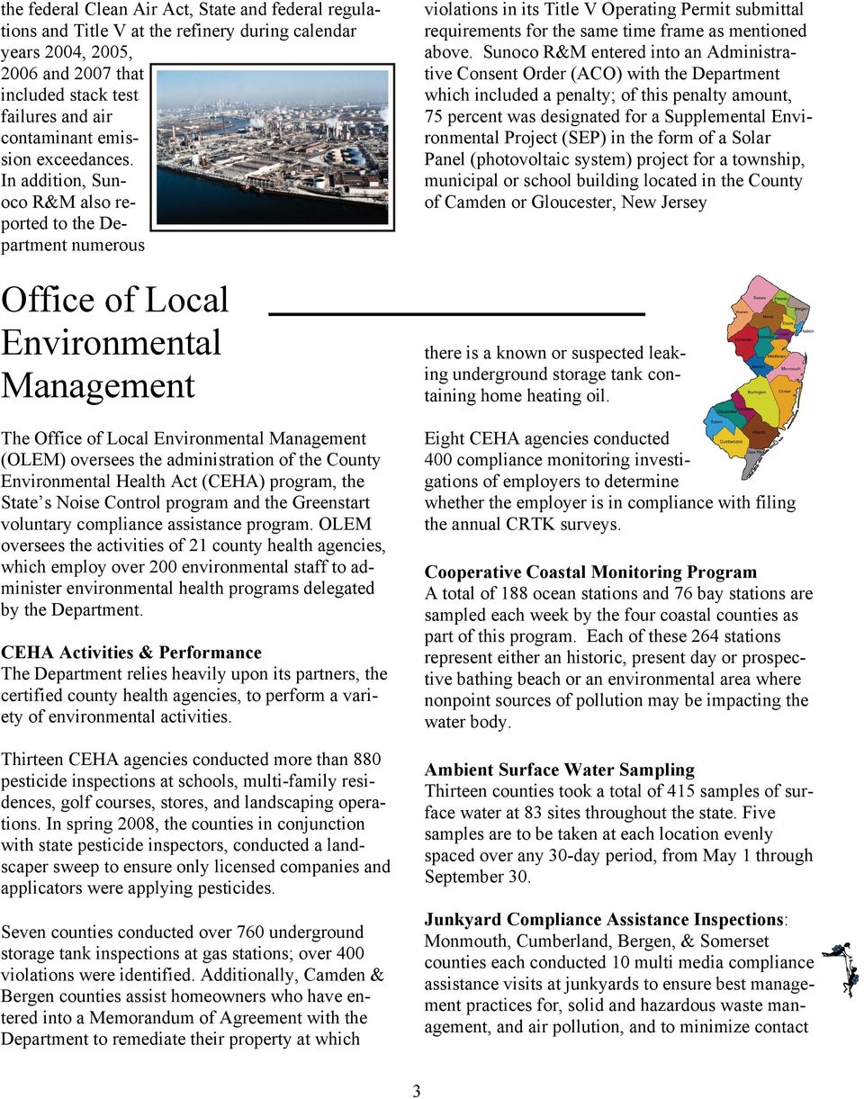 In addition, Sunoco R&M also reported to the Department numerous Office of Local Environmental Management The Office of Local Environmental Management (OLEM) oversees the administration of the County