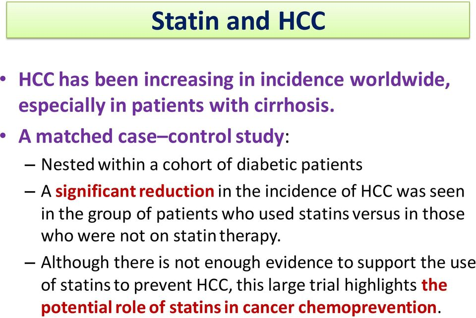 was seen in the group of patients who used statins versus in those who were not on statin therapy.