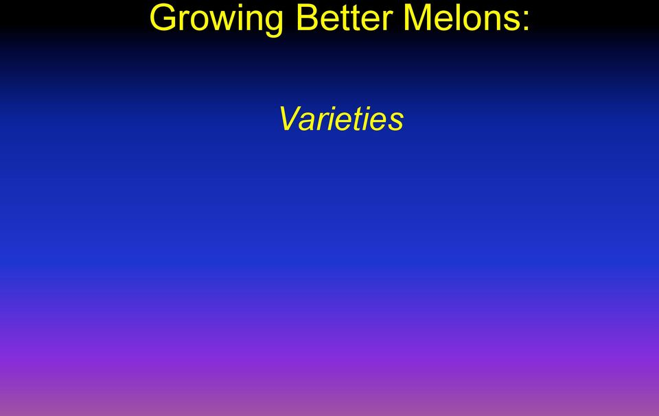 Melons: