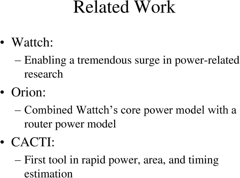 core power model with a router power model CACTI:
