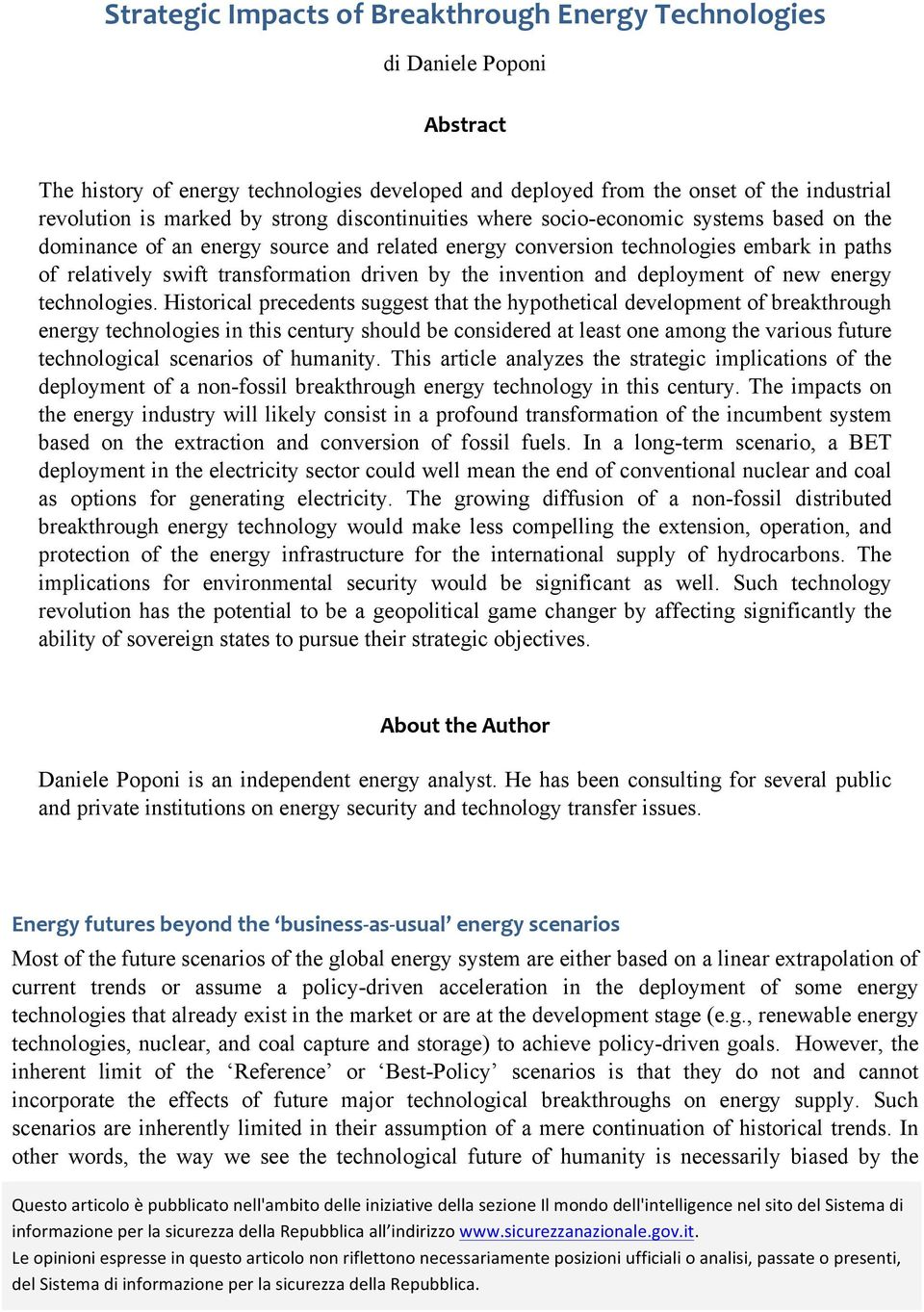 Historical precedents suggest that the hypothetical development of breakthrough energy technologies in this century should be considered at least one among the various future technological scenarios