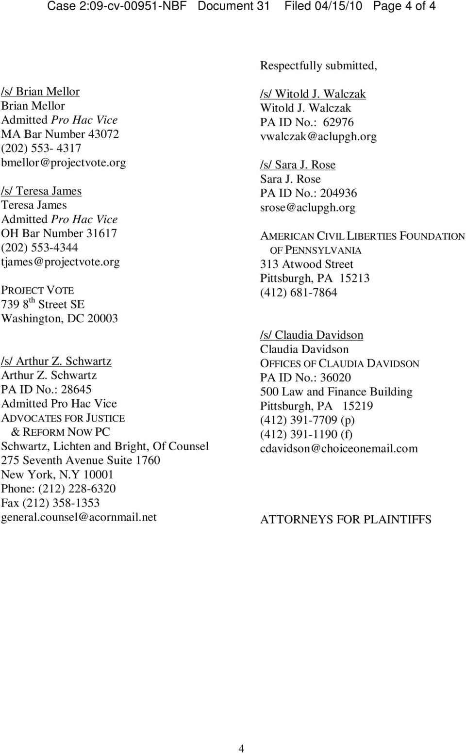 Schwartz PA ID No.: 28645 Admitted Pro Hac Vice ADVOCATES FOR JUSTICE & REFORM NOW PC Schwartz, Lichten and Bright, Of Counsel 275 Seventh Avenue Suite 1760 New York, N.