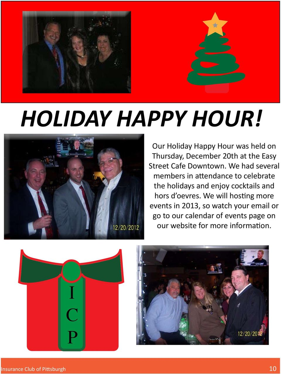We had several members in attendance to celebrate the holidays and enjoy cocktails and hors d