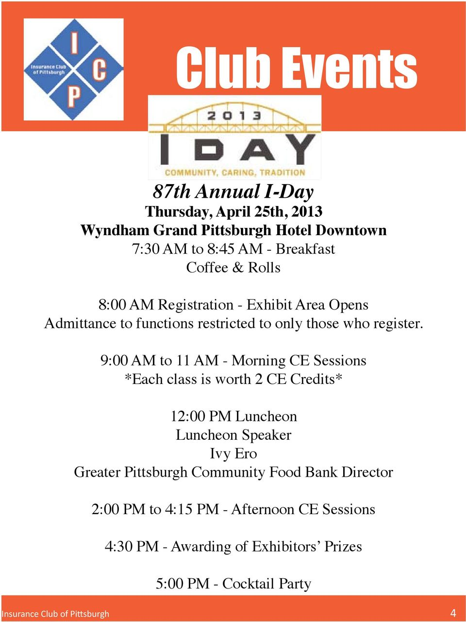 9:00 AM to 11 AM - Morning CE Sessions *Each class is worth 2 CE Credits* 12:00 PM Luncheon Luncheon Speaker Ivy Ero Greater Pittsburgh