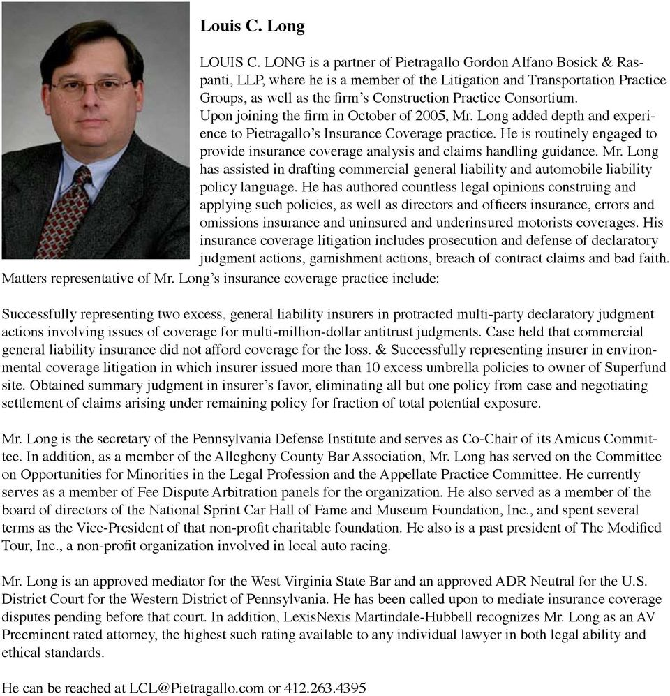 Consortium. Upon joining the firm in October of 2005, Mr. Long added depth and experience to Pietragallo s Insurance Coverage practice.