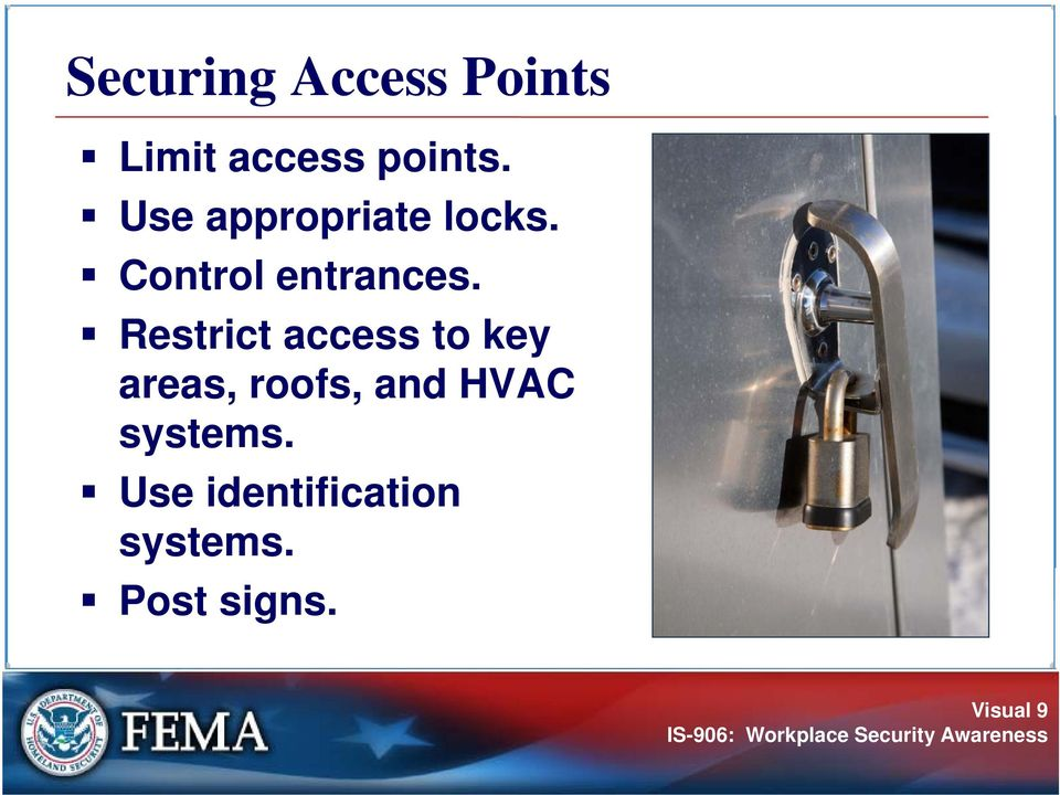 Restrict access to key areas, roofs, and HVAC