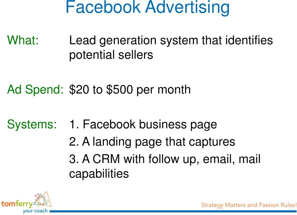 month Systems: 1. Facebook business page 2.
