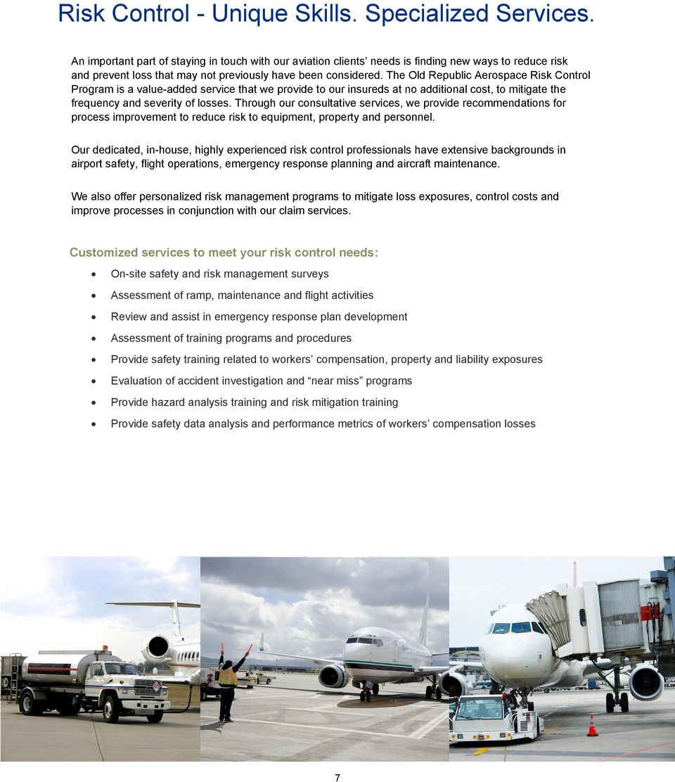 The Old Republic Aerospace Risk Control Program is a value-added service that we provide to our insureds at no additional cost, to mitigate the frequency and severity of losses.