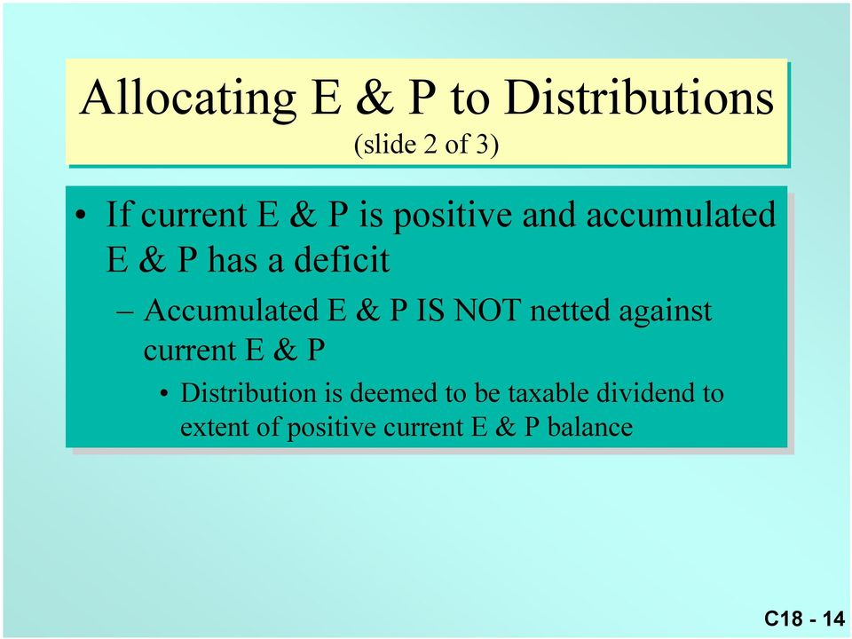 NOT netted against current E & P Distribution is is deemed to to be be
