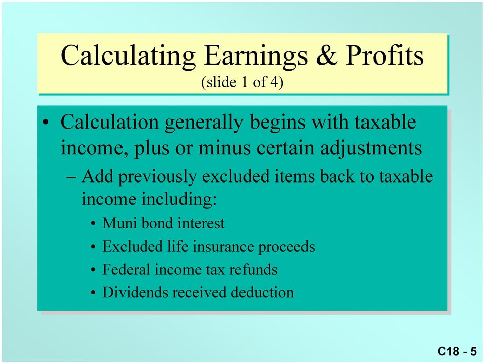 items back to to taxable income including: Muni bond interest Excluded life