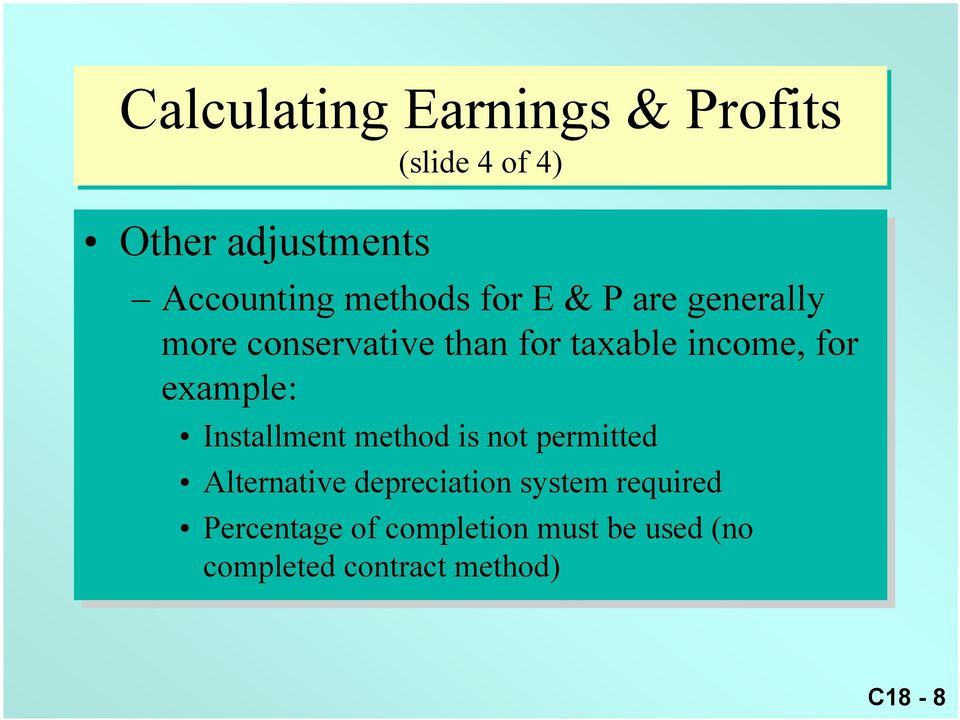 example: Installment method is is not permitted Alternative depreciation system