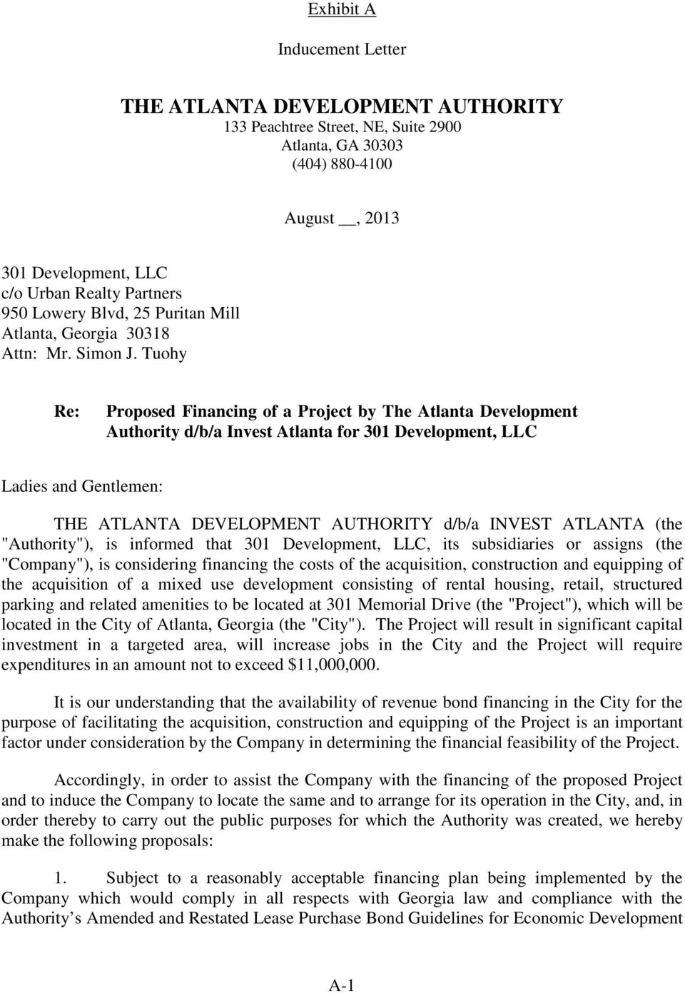 Tuohy Re: Proposed Financing of a Project by The Atlanta Development Authority d/b/a Invest Atlanta for 301 Development, LLC Ladies and Gentlemen: THE ATLANTA DEVELOPMENT AUTHORITY d/b/a INVEST