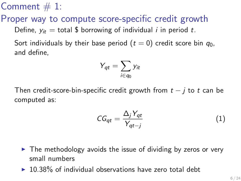 Sort individuals by their base period (t = 0) credit score bin q 0, and define, Y qt = i q 0 y it Then