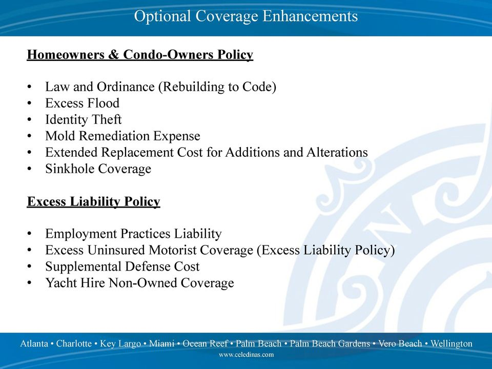 and Alterations Sinkhole Coverage Excess Liability Policy Employment Practices Liability Excess