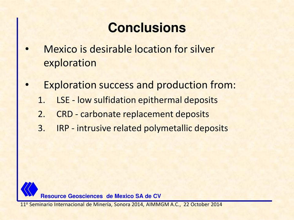 LSE - low sulfidation epithermal deposits 2.