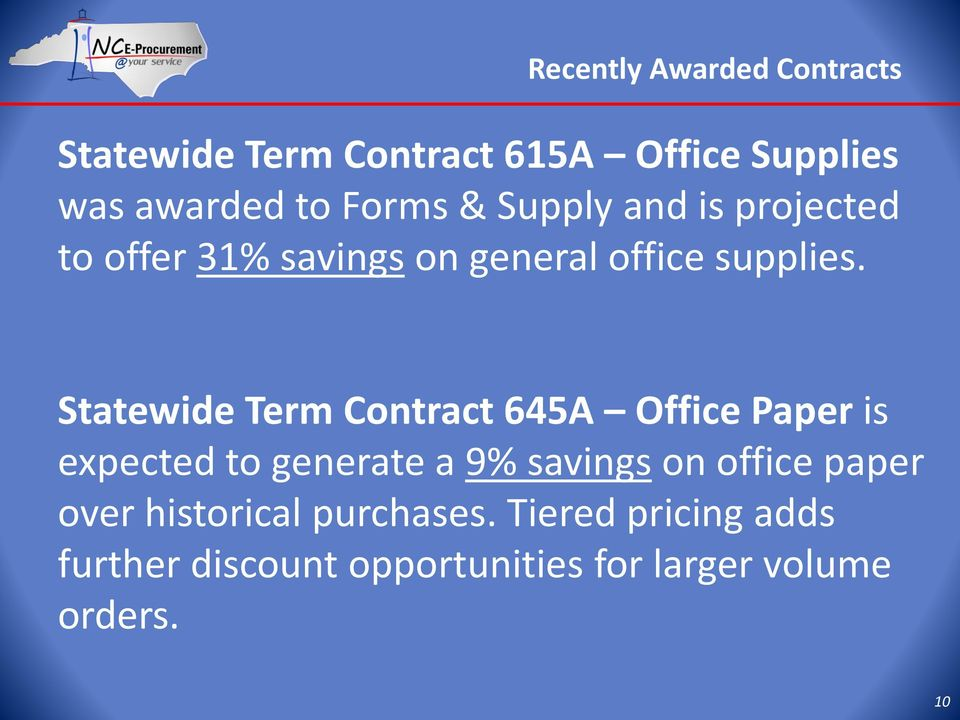 Statewide Term Contract 645A Office Paper is expected to generate a 9% savings on office