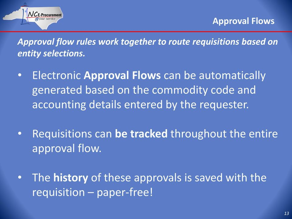 Electronic Approval Flows can be automatically generated based on the commodity code and