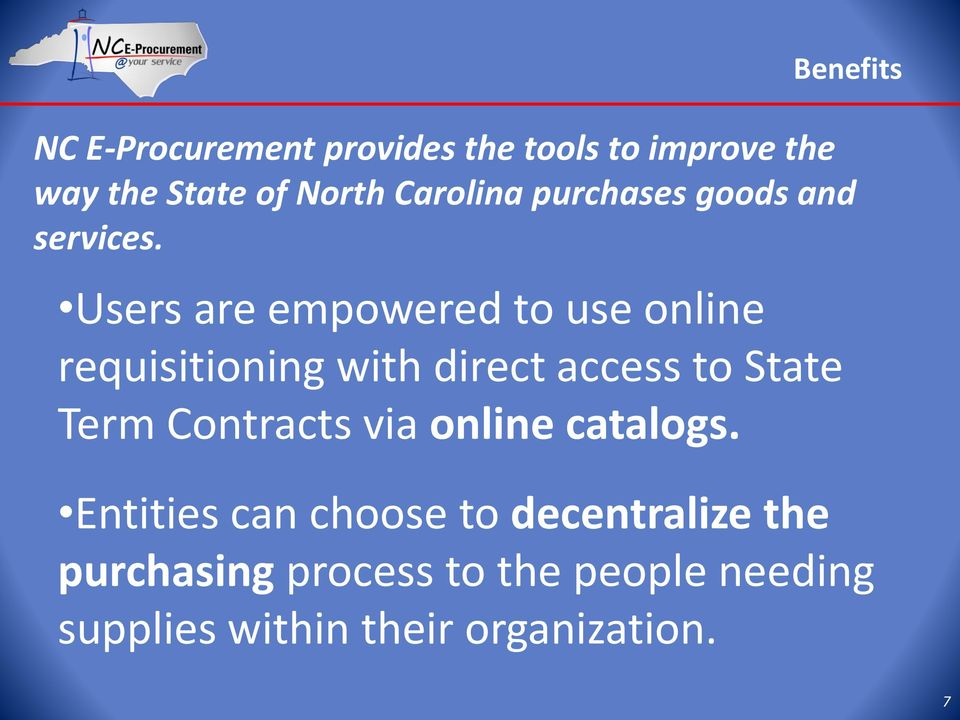 Users are empowered to use online requisitioning with direct access to State Term