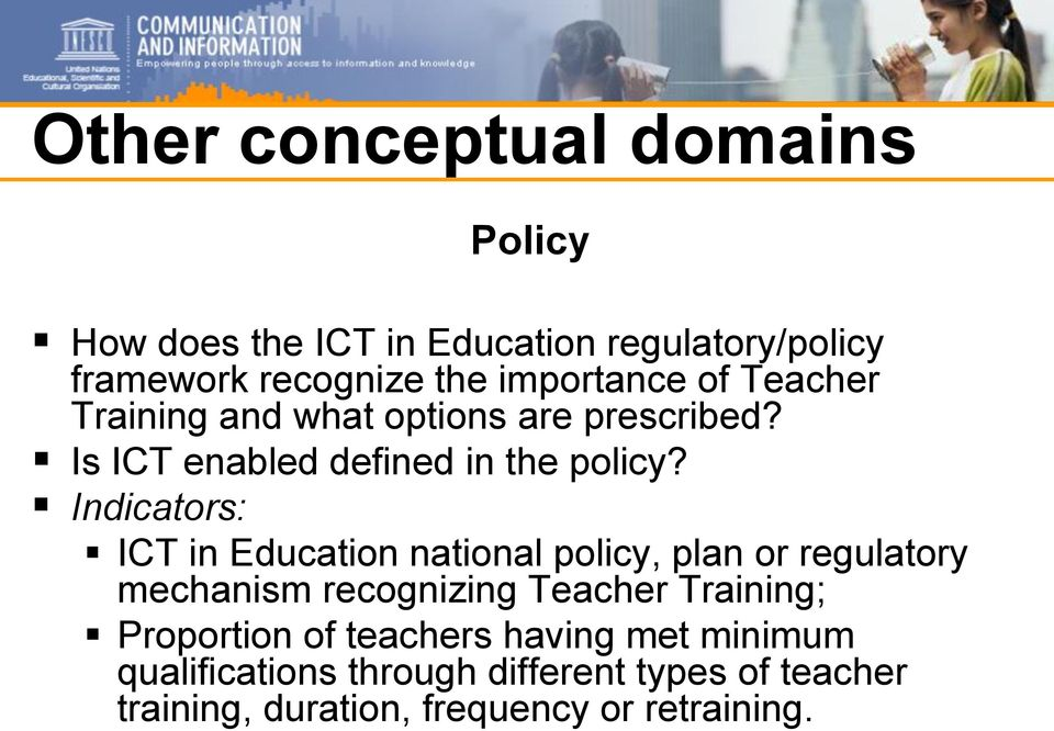 Indicators: ICT in Education national policy, plan or regulatory mechanism recognizing Teacher Training;