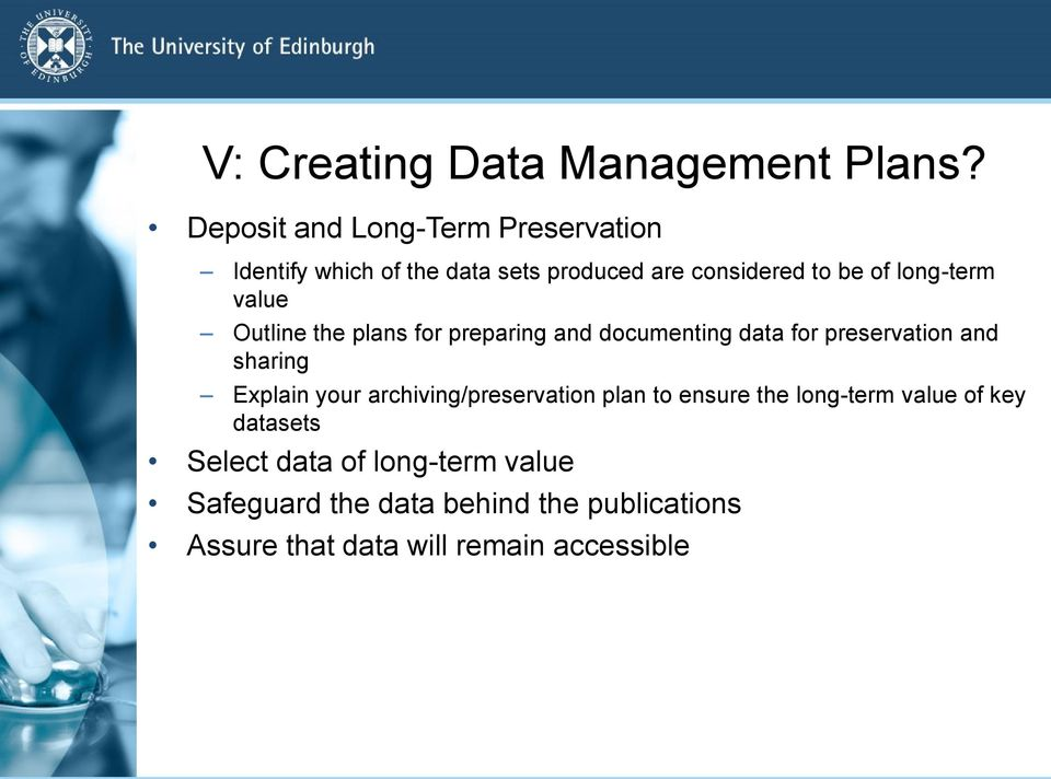 long-term value Outline the plans for preparing and documenting data for preservation and sharing Explain
