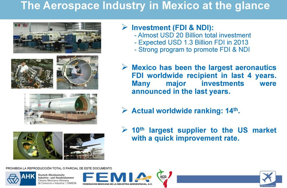 3 Billion FDI in 2013 - Strong program to promote FDI & NDI Mexico has been the largest aeronautics FDI