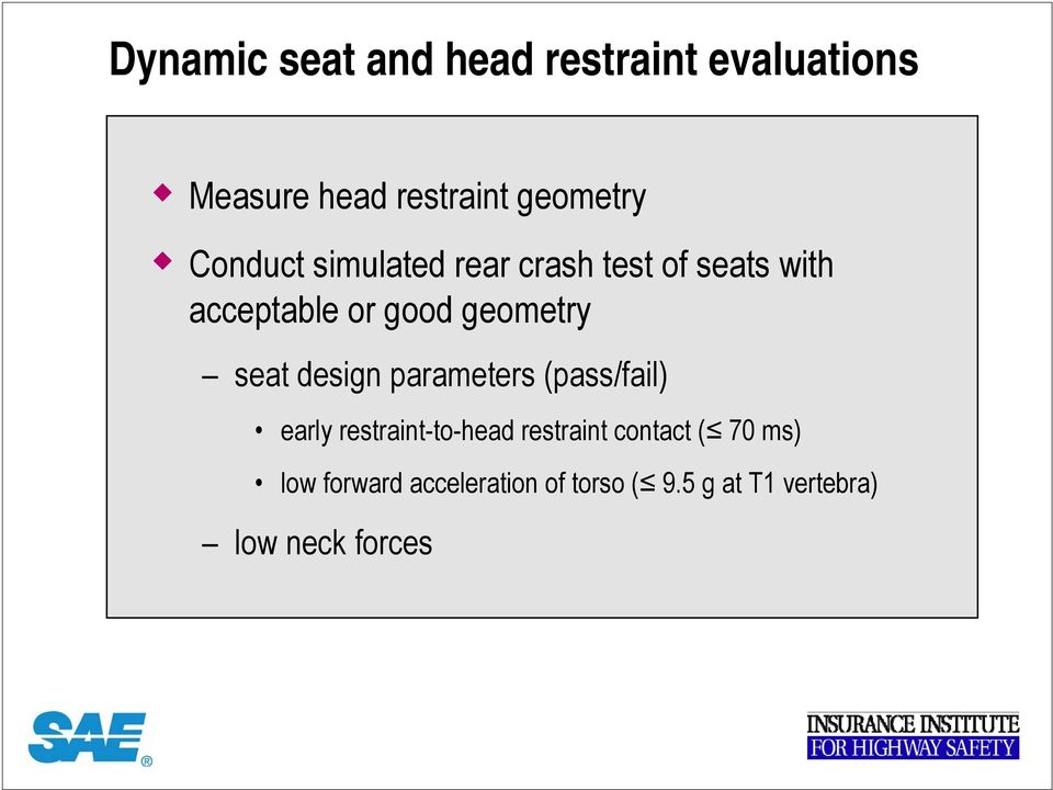 seat design parameters (pass/fail) early restraint-to-head restraint contact