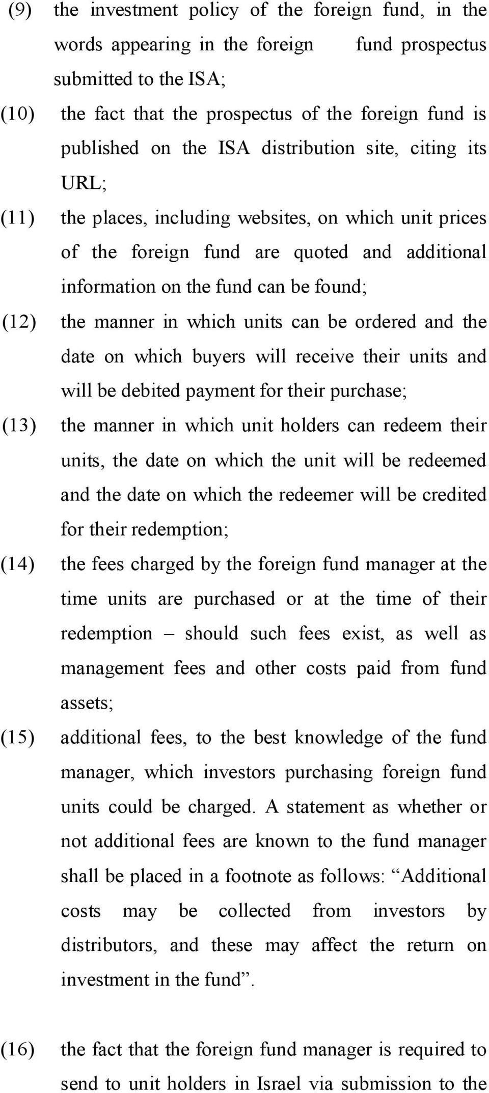 which units can be ordered and the date on which buyers will receive their units and will be debited payment for their purchase; (13) the manner in which unit holders can redeem their units, the date
