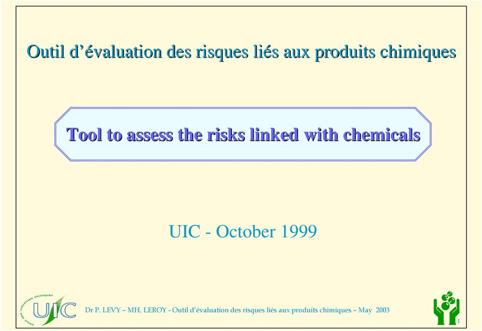 Tool to assess the risks linked