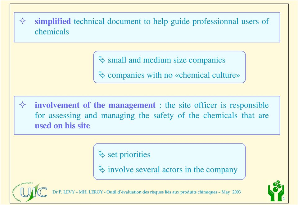 management : the site officer is responsible for assessing and managing the safety of