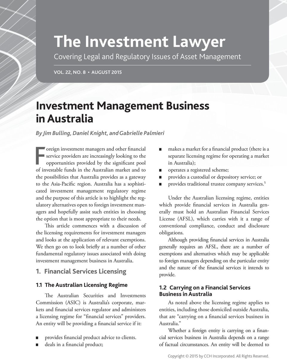 looking to the opportunities provided by the significant pool of investable funds in the Australian market and to the possibilities that Australia provides as a gateway to the Asia-Pacific region.