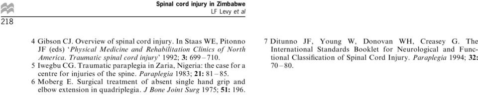 Traumatic paraplegia in Zaria, Nigeria: the case for a centre for injuries of the spine. Paraplegia 1983; 21: 81 ± 85. 6 Moberg E.