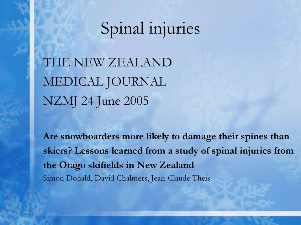 Lessons learned from a study of spinal injuries from the Otago