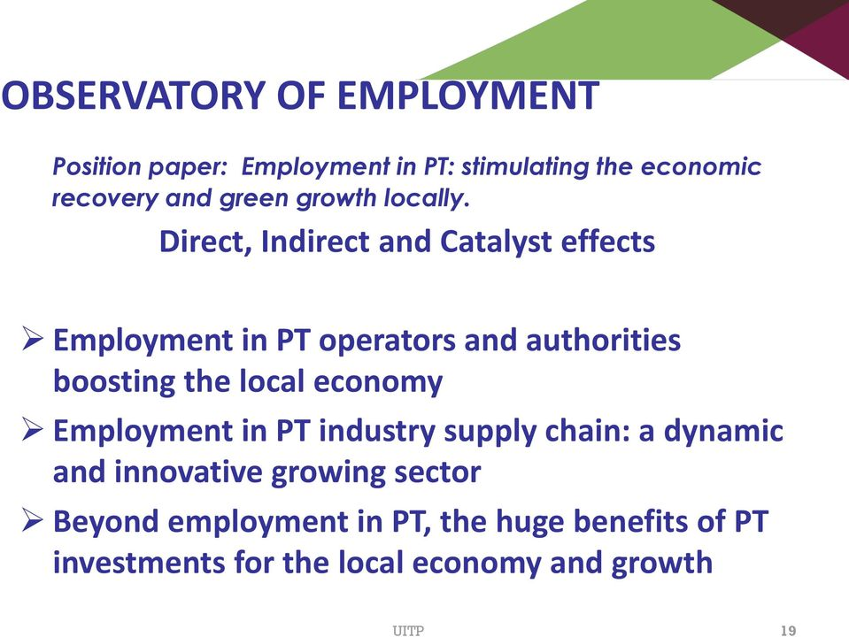 Direct, Indirect and Catalyst effects Employment in PT operators and authorities boosting the local