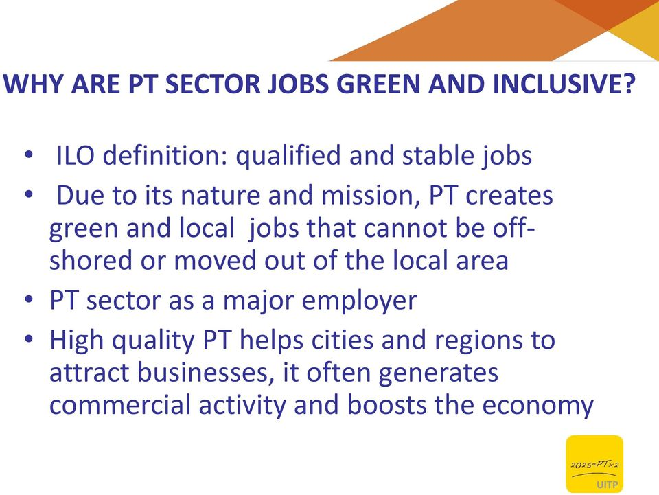 and local jobs that cannot be offshored or moved out of the local area PT sector as a