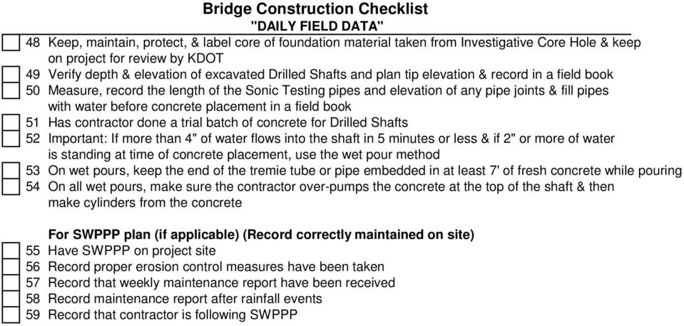 "concrete placement in a field book 51 Has contractor done a trial batch of concrete for Drilled Shafts 52 Important: If more than 4"" of water flows into the shaft in 5 minutes or less & if 2"" or more"