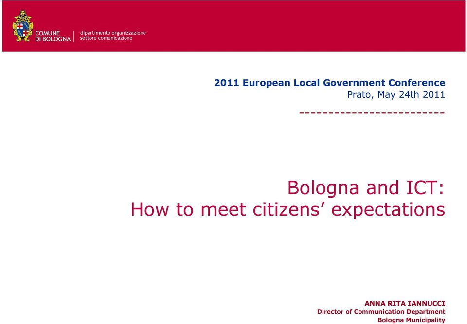 How to meet citizens expectations ANNA RITA IANNUCCI