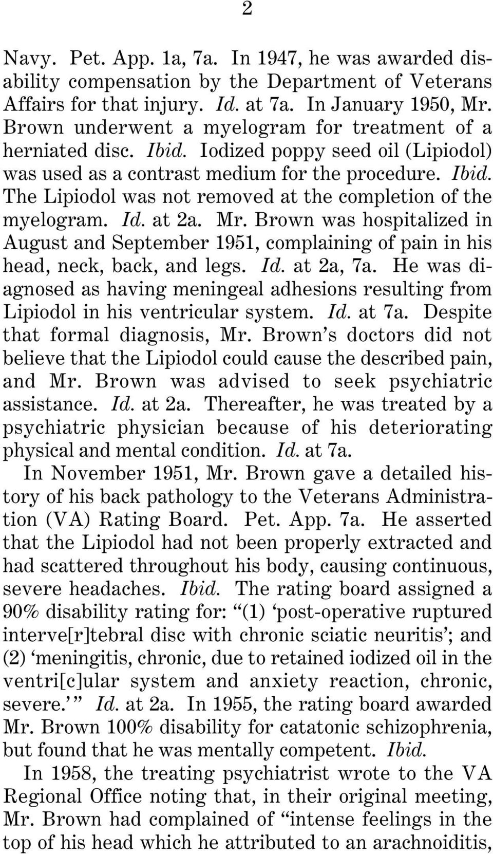 Id. at 2a. Mr. Brown was hospitalized in August and September 1951, complaining of pain in his head, neck, back, and legs. Id. at 2a, 7a.