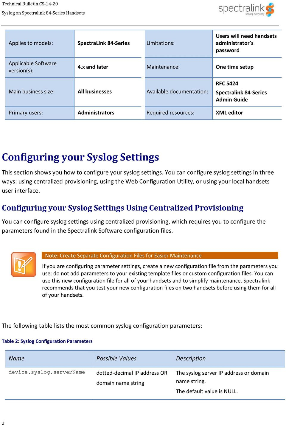 editor Configuring your Syslog Settings This section shows you how to configure your syslog settings.