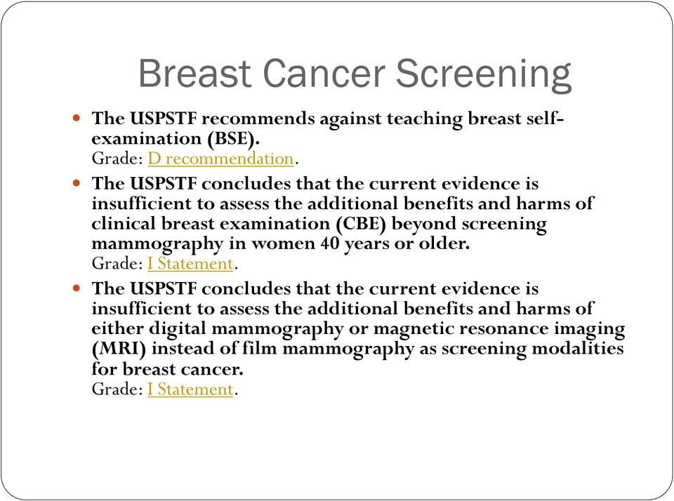 screening mammography in women 40 years or older. Grade: I Statement.