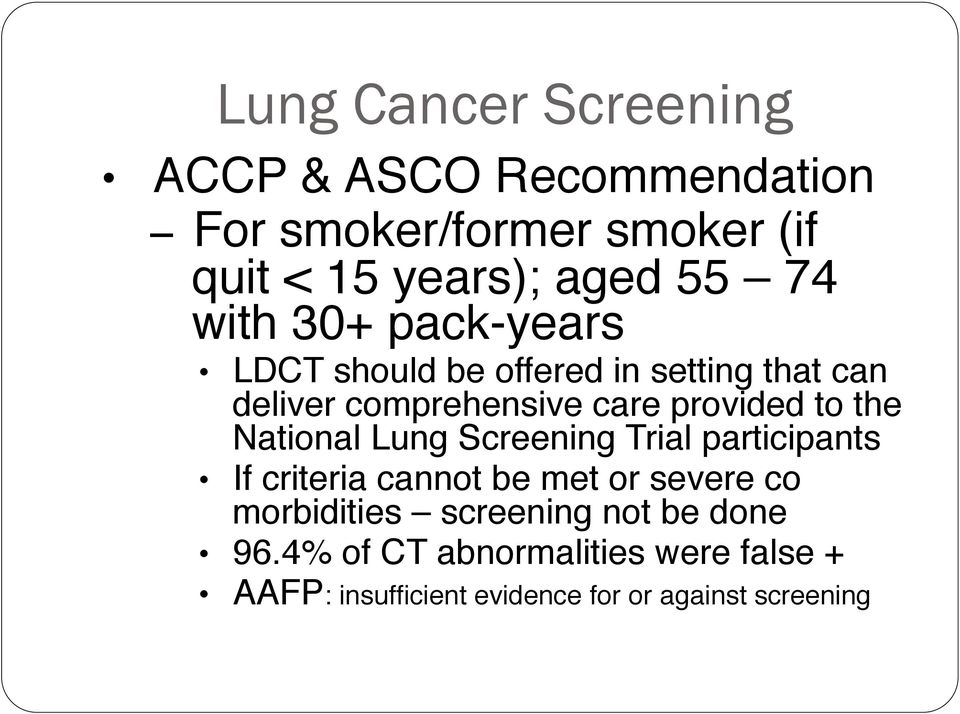 "the National Lung Screening Trial participants"" If criteria cannot be met or severe co morbidities"