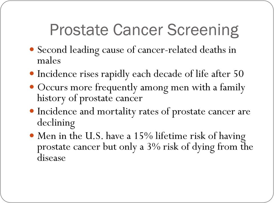 history of prostate cancer Incidence and mortality rates of prostate cancer are declining Men