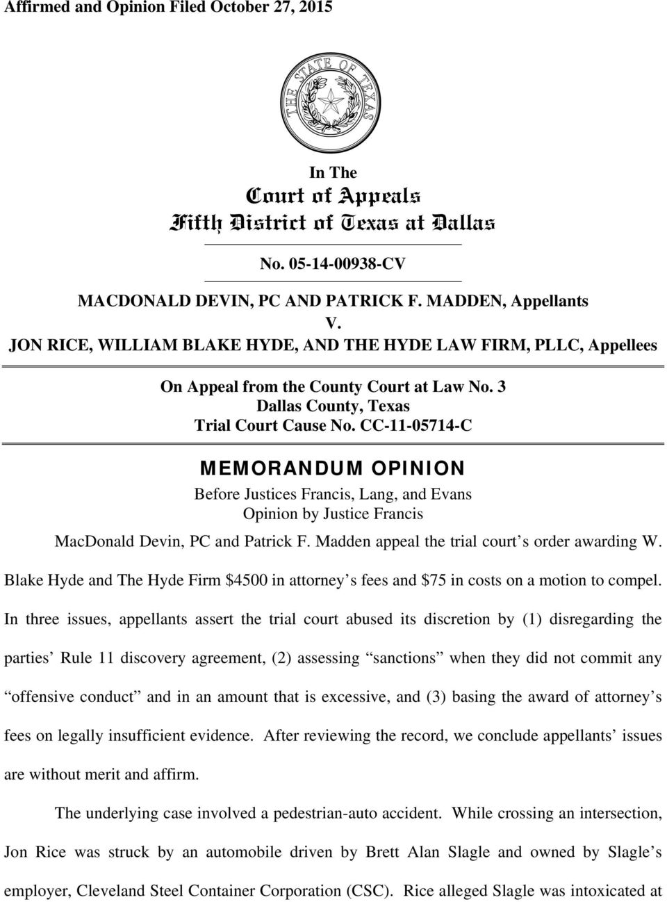 CC-11-05714-C MEMORANDUM OPINION Before Justices Francis, Lang, and Evans Opinion by Justice Francis MacDonald Devin, PC and Patrick F. Madden appeal the trial court s order awarding W.