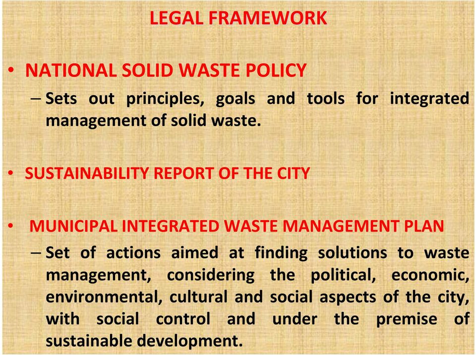 SUSTAINABILITY REPORT OF THE CITY MUNICIPAL INTEGRATED WASTE MANAGEMENT PLAN Set of actions aimed at